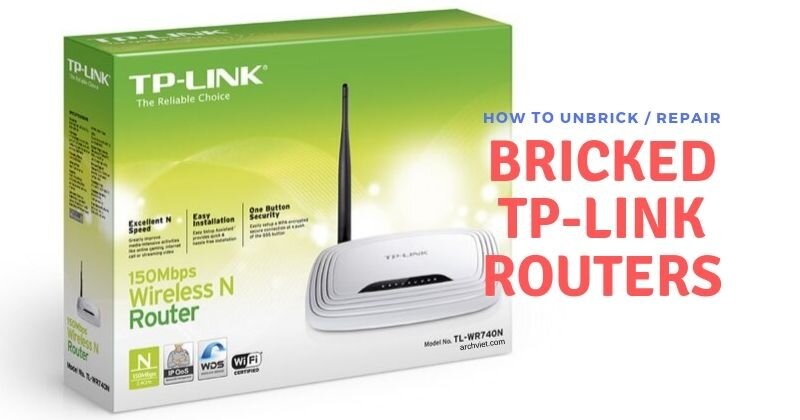 How to Unbrick or Repair Bricked TP-LINK Routers Easily