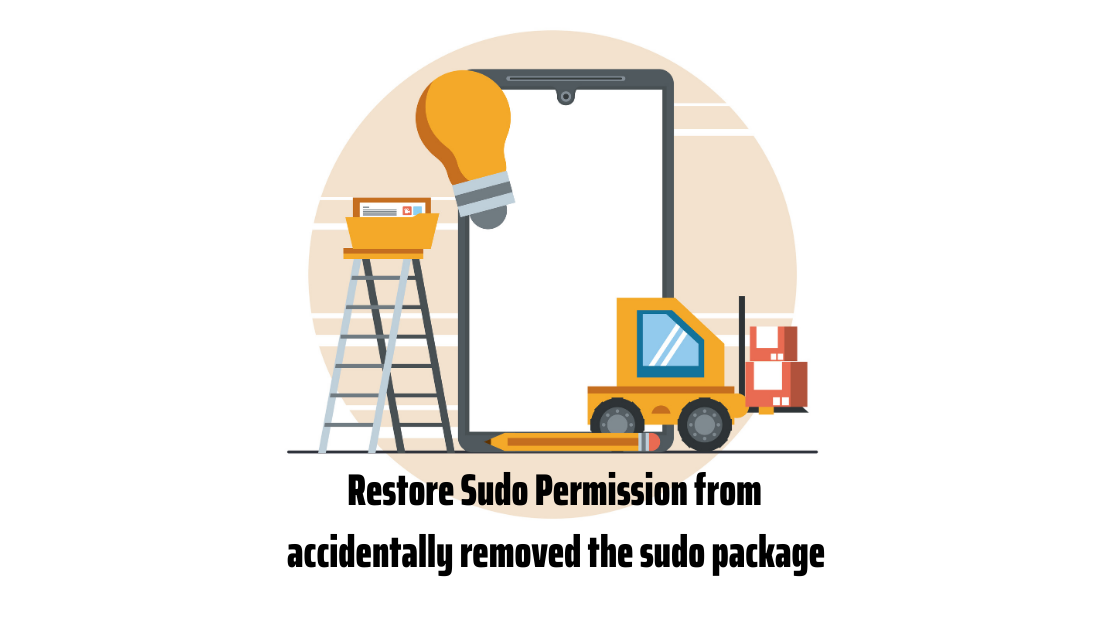 Restore Sudo Permission from accidentally removed the sudo package